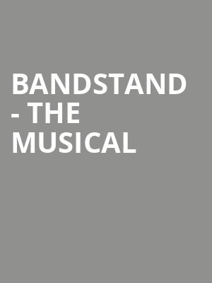Bandstand - The Musical at VBC Mark C. Smith Concert Hall